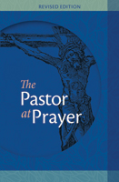 The Pastor At Prayer - Revised Edition