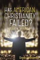 Has American Christianity Failed?
