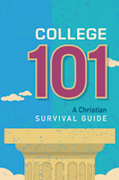 College 101: A Christian Survival Guide (ebook Edition)