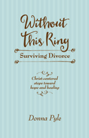 Without This Ring: Surviving Divorce