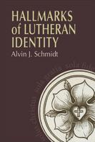 Hallmarks of Lutheran Identity (ebook Edition)