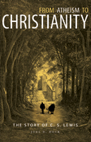 From Atheism to Christianity: The Story of C. S. Lewis