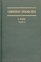 Christian Dogmatics, Volume 3