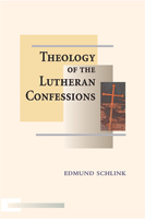 Theology of the Lutheran Confessions