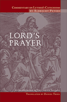Commentary on Luther's Catechisms, Lord's Prayer