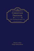 Christian Freedom: Faith Working through Love