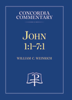 John 1:1-7:1 - Concordia Commentary