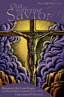 Our Suffering Savior-Lent Preaching & Worship Resource with CD-ROM