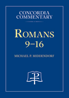 Romans 9-16 - Concordia Commentary