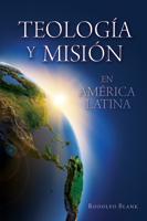 Teología y misión en América Latina (Theology and Mission in Latin America)