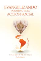 Evangelizando por medio de la acción social (Evangelizing Through Social Action)