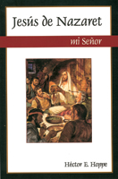 Jesús de Nazaret, mi Señor (Jesus of Nazareth, My Lord) (ebook Edition)