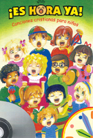 ¡Es hora ya! Cancionero para niños con CD (It´s Time! Children´s Songbook with CD)