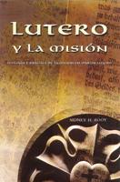 Lutero y la misión (Luther and Mission) (ebook Edition)