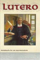 Lutero, biografía de un reformador (Luther, Biography of a Reformer)
