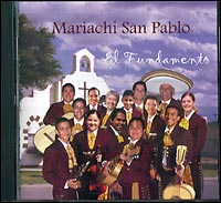 Mariachi San Pablo: El Fundamento (Saint Paul Mariachi: The Foundation)