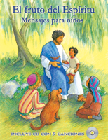 El fruto del Espíritu: Mensajes para niños (The Fruit of the Spirit: Children's Messages)