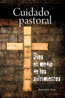Cuidado pastoral, Dios en medio de los sufrimientos (Pastoral Care Under the Cross)