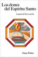 Los dones del Espíritu Santo, La gracia de Dios en acción (The Gifts of the Spirit: God's Grace in Action) (ebook Edition)