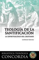 Teología de la santificación, La espiritualidad del cristiano (The Theology of Sanctification, Christian Spirituality)
