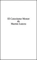El Catecismo Menor de Lutero - edición tratado (Luther's Small Catechism - Tract Edition) (Pack of 12)