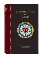 El Catecismo Menor de Lutero - Edición del 2017