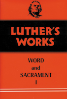 Luther's Works, Volume 35 (Word & Sacrament I)