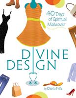 Divine Design: 40 Days of Spiritual Makeover (ebook Edition)