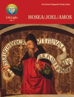 LifeLight: Hosea/Joel/Amos Study Guide