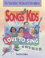 Songs Kids Love to Sing: Teacher Songbook
