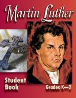 Martin Luther Mini-curriculum - K-2 Student Book