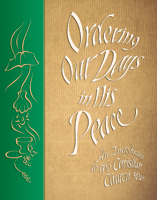 Ordering Our Days in His Peace