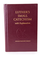 Luther's Small Catechism with Explanation - 1991 Edition