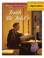 Truth Be Told Deluxe (Reformation Celebration Kit) - Digital Edition