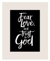 Fear, Love, and Trust Art Print
