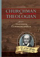 C. F. W. Walther, Churchman and Theologian