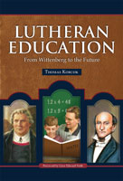 Lutheran Education: From Wittenberg to the Future  (ebook Edition)