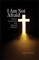 I Am Not Afraid: Demon Possession and Spiritual Warfare