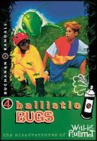 Ballistic Bugs - Willie Plummet (ebook Edition)