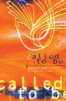 Called to Be: Devotions for Teens by Teens