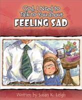 God, I Need to Talk to You about Feeling Sad