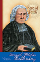Hero of Faith - Heinrich Melchior Muhlenberg
