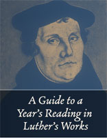 A Guide to a Year's Reading in Luther's Works - Downloadable