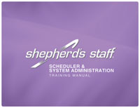 Shepherd's Staff Training Manual - Scheduler/System Administration