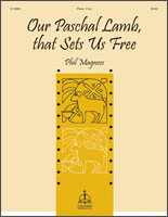 Our Paschal Lamb, That Sets Us Free ((Magness)