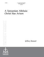 A Tanzanian Alleluia: Christ Has Arisen