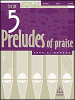 Five Preludes of Praise, Set 6