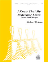I Know That My Redeemer Lives (Helman) - 2–3 Octaves