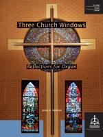 Three Church Windows: Reflections for Organ