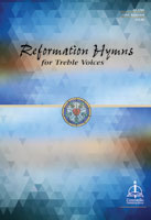 Reformation Hymns for Treble Voices